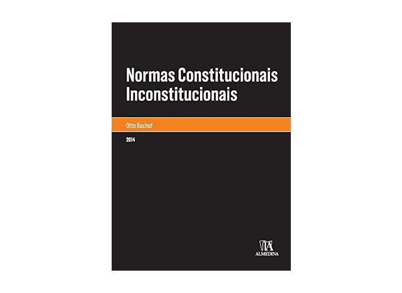 Normas Constitucionais Inconstitucionais ? - Bachof, Otto - 9788563182005
