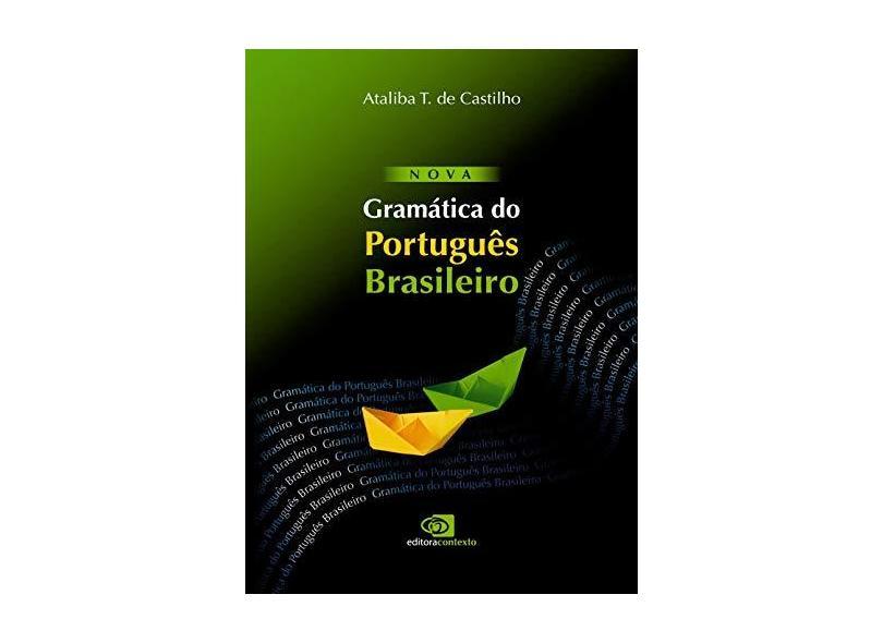 Nova Gramática do Português Brasileiro - Castilho, Ataliba Teixeira De - 9788572444620