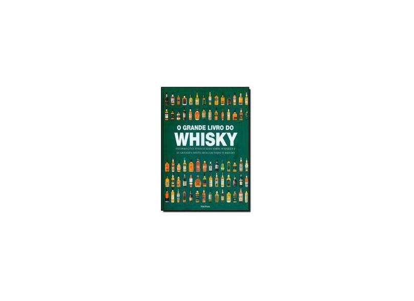 O Grande Livro do Whisky - Smith, Gavin D. - 9788579144387
