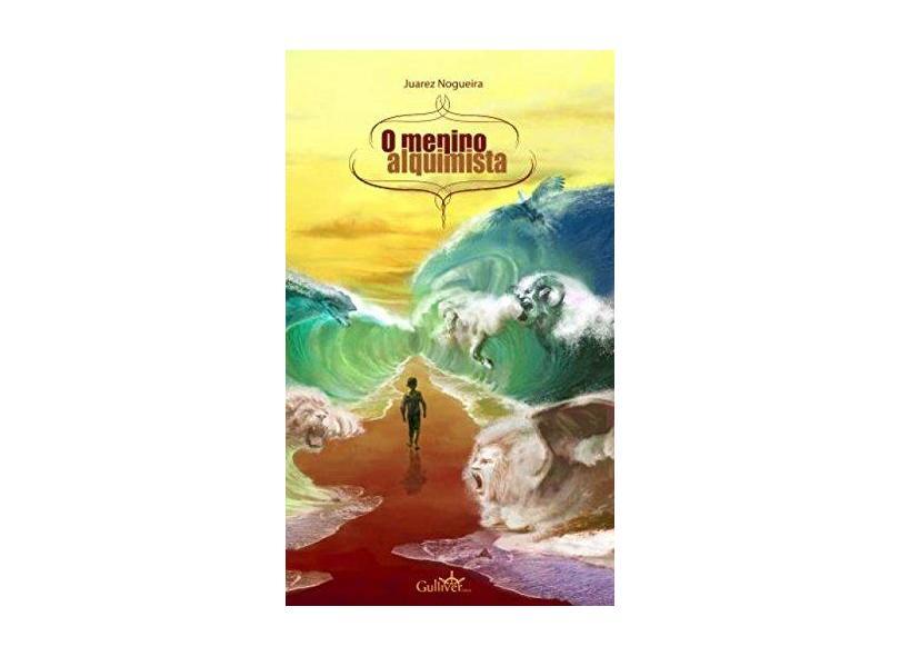 O Menino Alquimista - 2ª Ed. 2012 - Nogueira,juarez - 9788565432009