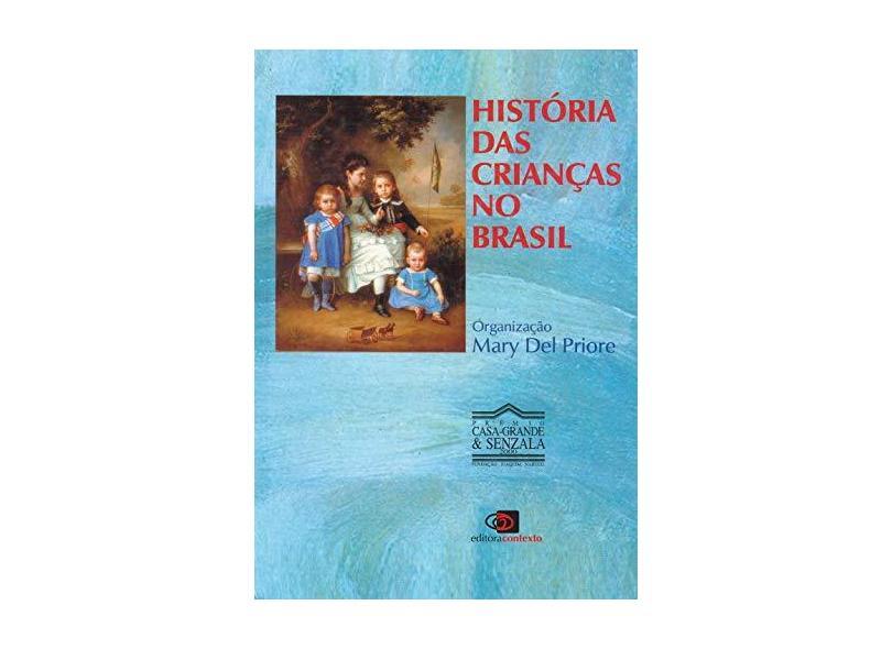 História das Crianças no Brasil - Mary Del Priore - 9788572441124