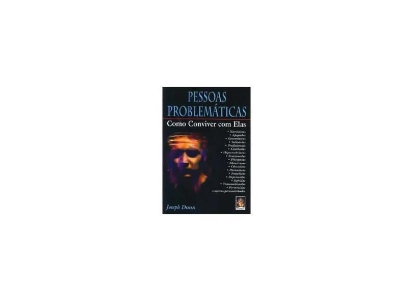 Pessoas Problemáticas - Joseph Dunn - 9788573745436
