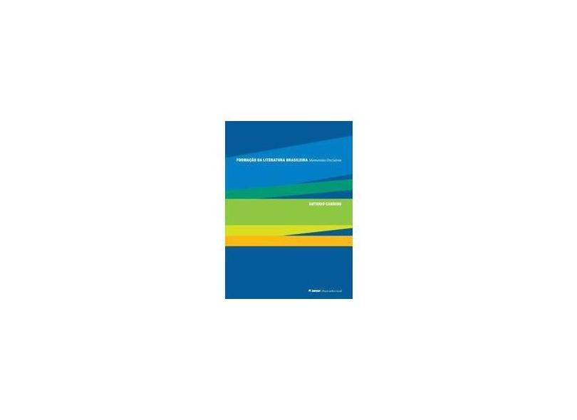 Formação da Literatura Brasileira - Antônio Candido - 9788588777828