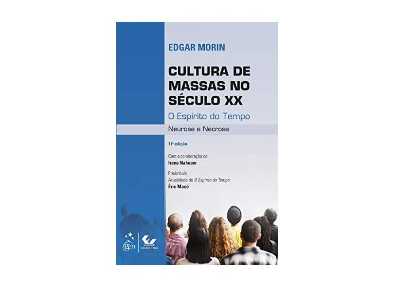Cultura de Massas no Século XX: o Espírito do Tempo - Neurose e Necrose - Edgar Morin - 9788530977177