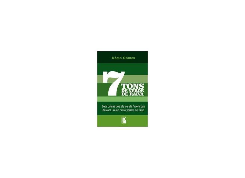 7 Tons de Verde de Raiva - Décio Gomes - 9788565158305