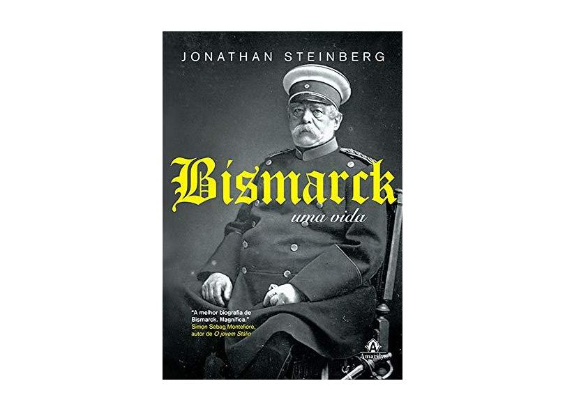 Bismarck. Uma Vida - Capa Comum - 9788520439951
