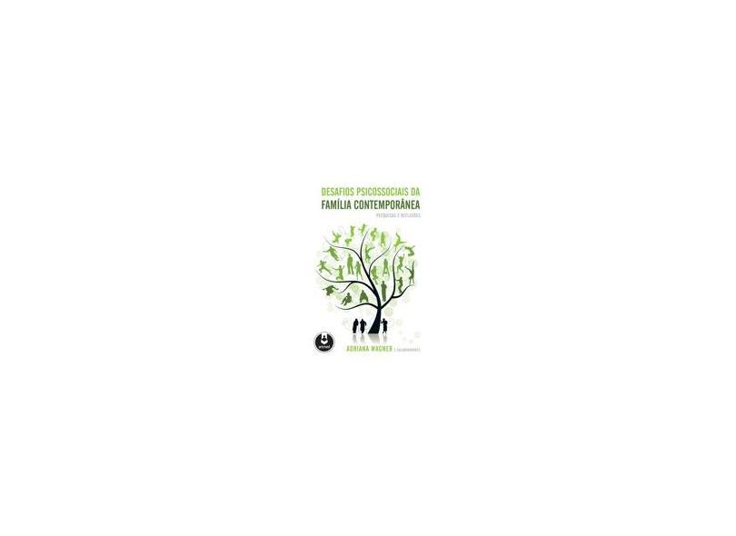 DESAFIOS PSICOSSOCIAIS DA FAMILIA CONTEMPORANEA - PESQUISAS E REFLEXOES - Wagner - 9788536325613