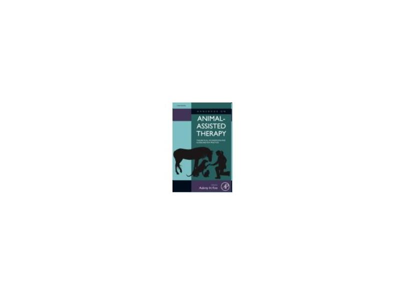 HANDBOOK ON ANIMAL-ASSISTED THERAPY - THEORETICAL FOUNDATIONS AND GUIDELINE - Fine - 9780123814531