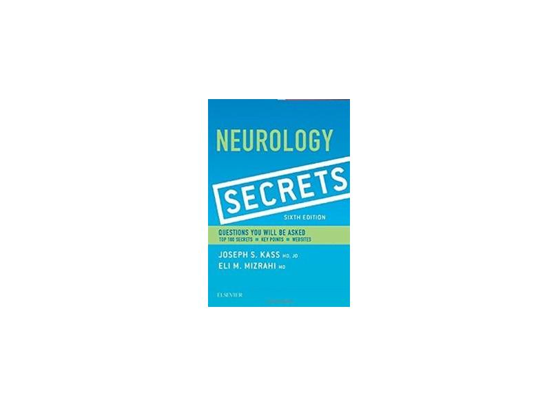 NEUROLOGY SECRETS - Joseph S. Kass Md Jd, Eli M. Mizrahi Md - 9780323359481