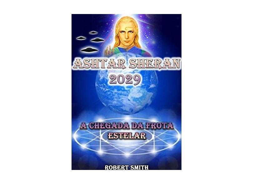 Ashtar Sheran 2029 - Robert Smith - 9781982947576
