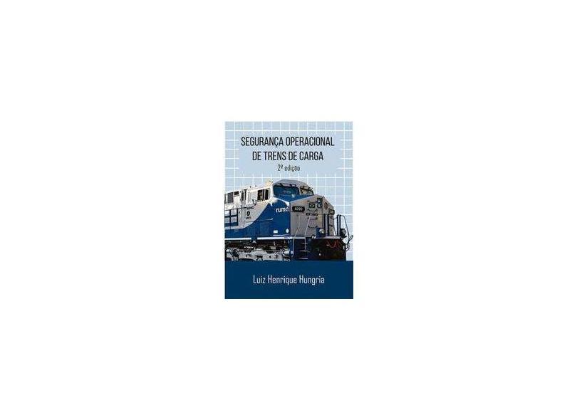 """Segurança Operacional De Trens Carga - """"hungria, Luiz Henrique"""" - 9788541114028"""