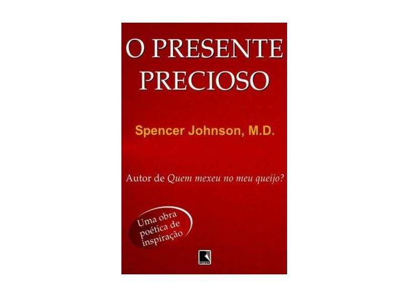 O Presente Precioso - Johnson, Spencer - 9788501026422