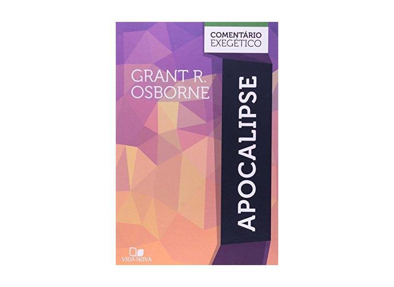 Apocalipse - Comentário Exegético - Osborne, Grant R. - 9788527505628