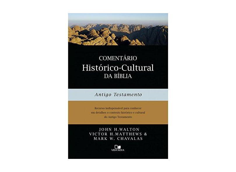 Comentário Histórico-Cultural da Bíblia. Antigo Testamento - Ver Maior John H. Walton - 9788527507806