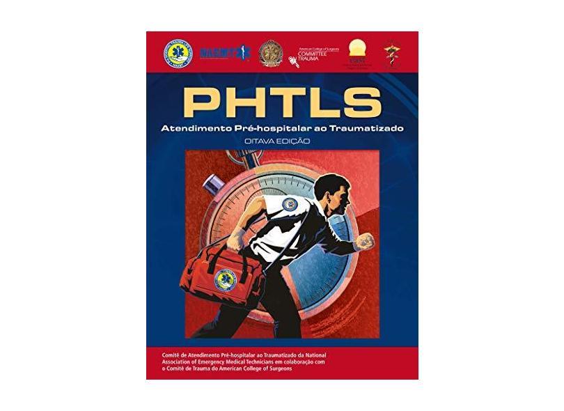 Phtls - Atendimento Pré-Hospitalar ao Traumatizado - 8ª Ed. 2016 - Naemt - 9781284099171