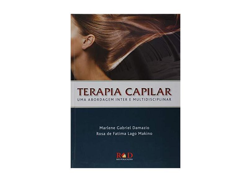 Terapia Capilar: Uma Abordagem Inter e Multidisciplinar - Marlene Gabriel Damazio - 9788569225041