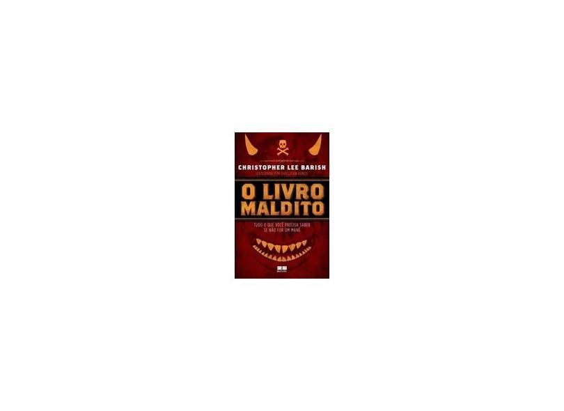 Livro Maldito, O - Tudo o Que Você Precisa Saber se Não for Um Mané - Christopher Lee Barish - 9788576845416