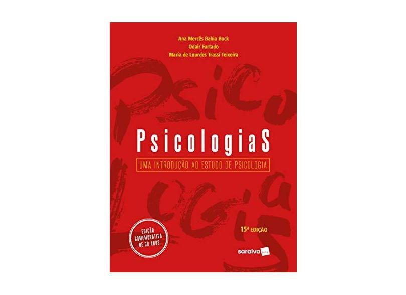 Psicologias. Uma Introdução ao Estudo de Psicologia - Odair Furtado Ana Mercês Bahia Bock - 9788553131303