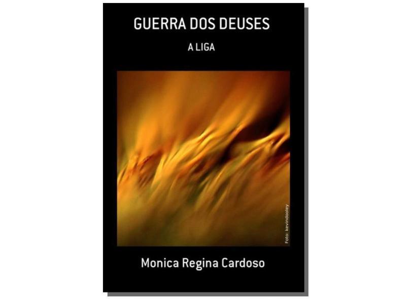 Guerra dos Deuses - Monica Regina Cardoso - 9788595400665