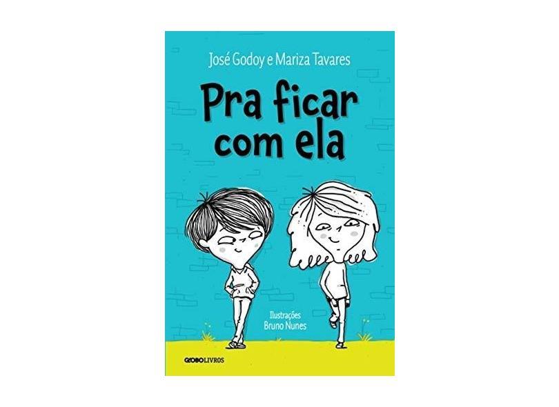 Pra Ficar Com Ela - Tavares, Mariza; José Godoy - 9788525058195
