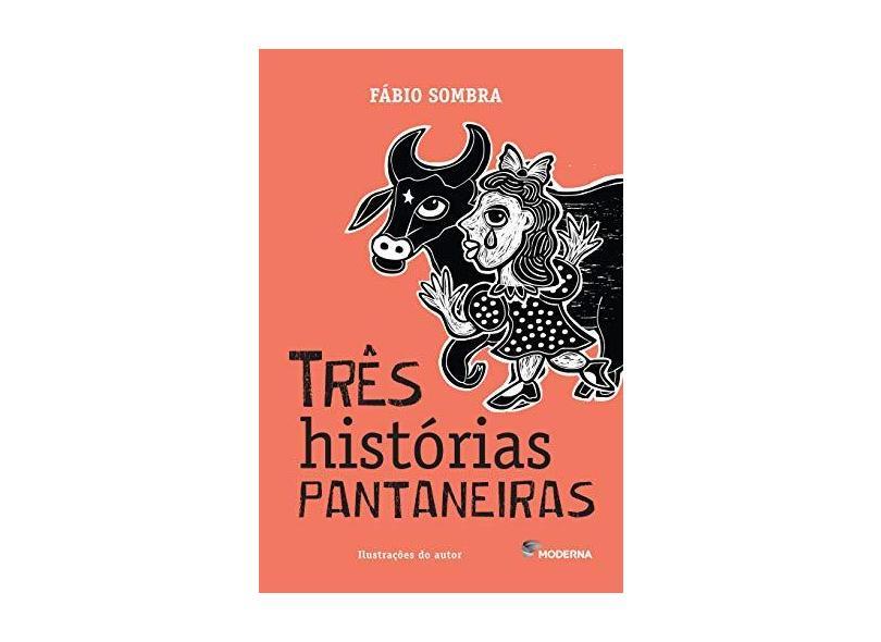 Três Histórias Pantaneiras - Fábio Sombra - 9788516101183