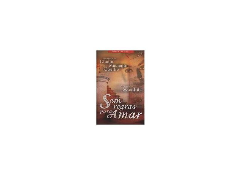 Sem Regras para Amar - Coelho, Eliana Machado - 9788586474620