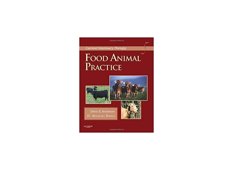 CURRENT VETERINARY THERAPY - FOOD ANIMAL PRACTICE - David E. Anderson Dvm Ms Dacvs (author), Michael Rings Dvm Ms Dacvim (author) - 9781416035916