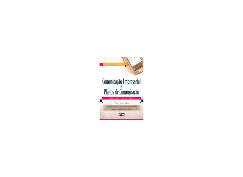 Comunicação Empresarial e Planos de Comunicação - 3ª Ed. - Tavares, Mauricio - 9788522458745
