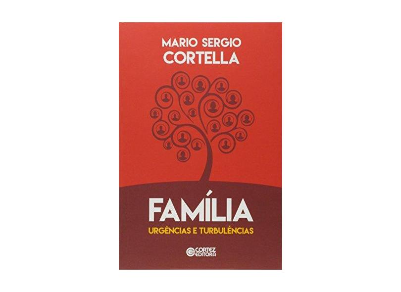 Família - Urgências e Turbulências - Cortella, Mario Sergio - 9788524925238