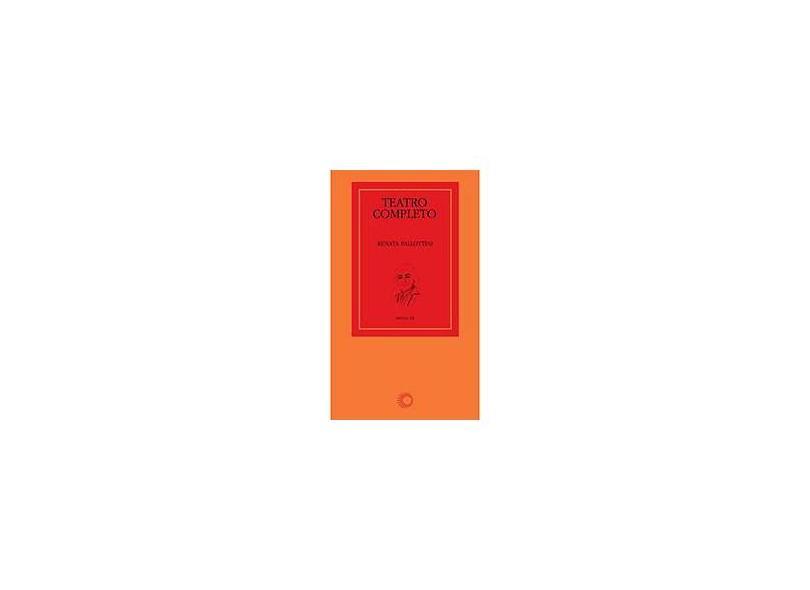 Teatro Completo - Col. Textos - Vol. 18 - Pallottini, Renata - 9788527307338