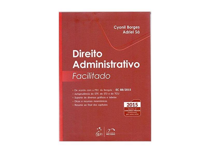Direito Administrativo Facilitado - Borges, Cyonil; Sá, Adriel - 9788530962548