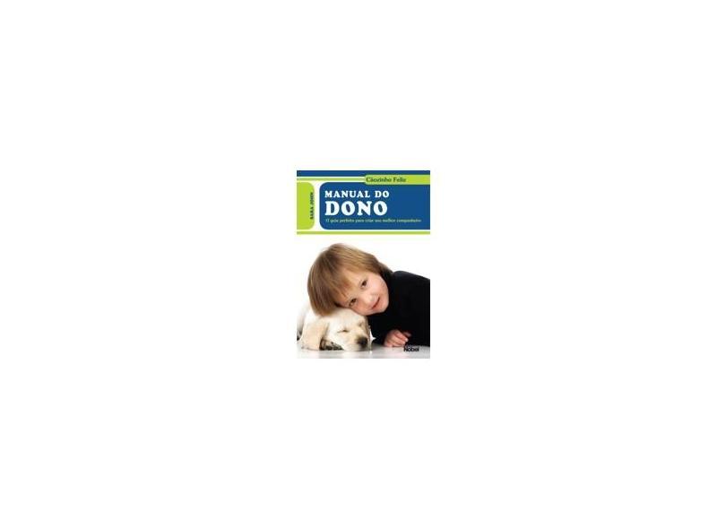Manual do Dono - Cãozinho Feliz - John, Sara - 9788521315735