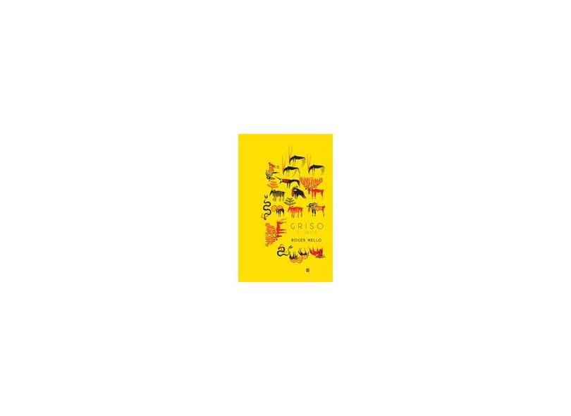 Griso, El Único - Roger Mello - 9788526022447