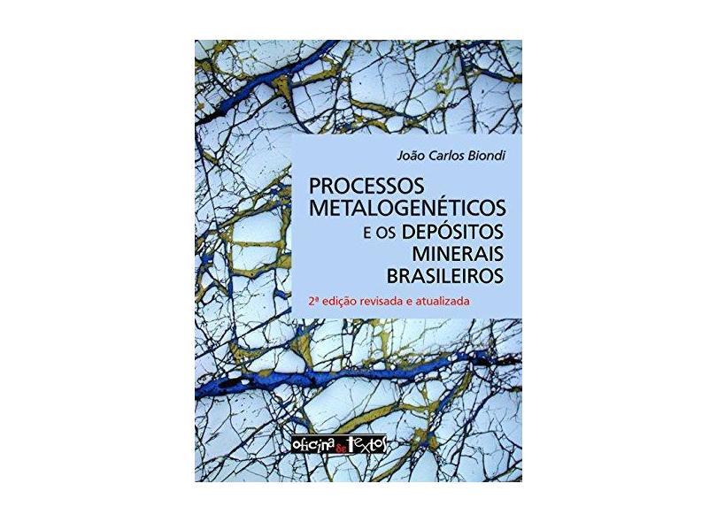 Processos Metalogenéticos e os Depósitos Minerais Brasileiros - Capa Comum - 9788579751684