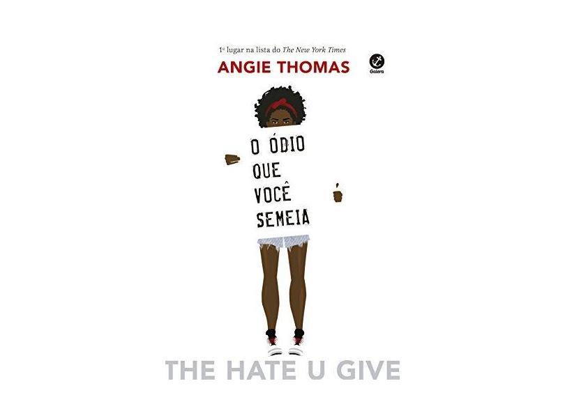 O Ódio Que Você Semeia - Thomas, Angie - 9788501110817