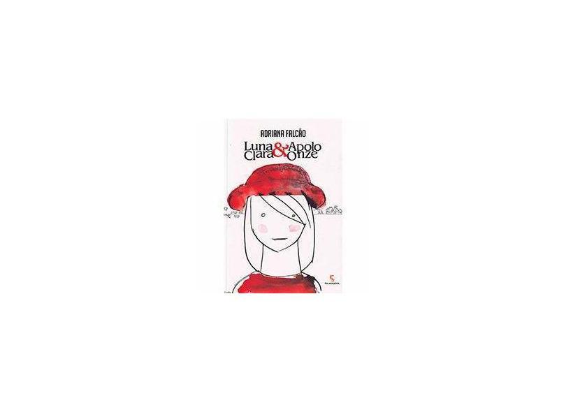 Luna Clara & Apolo Onze - 3ª Ed. 2013 - Falcão, Adriana - 9788516085353