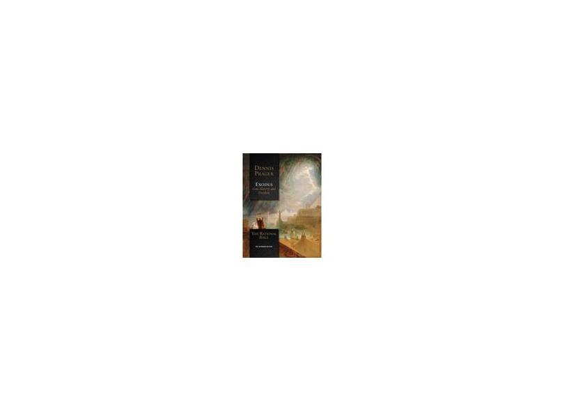 The Rational Bible: Exodus - Dennis Prager - 9781621577720