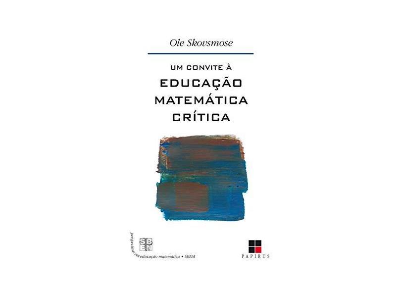Um Convite À Educação Matemática Crítica - Col. Perspectivas Em Educação Matemática - Skovsmose, Ole - 9788530811471