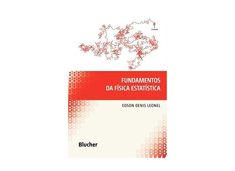 Fundamentos da Física Estatística - Leonel, Edson Denis - 9788521208907