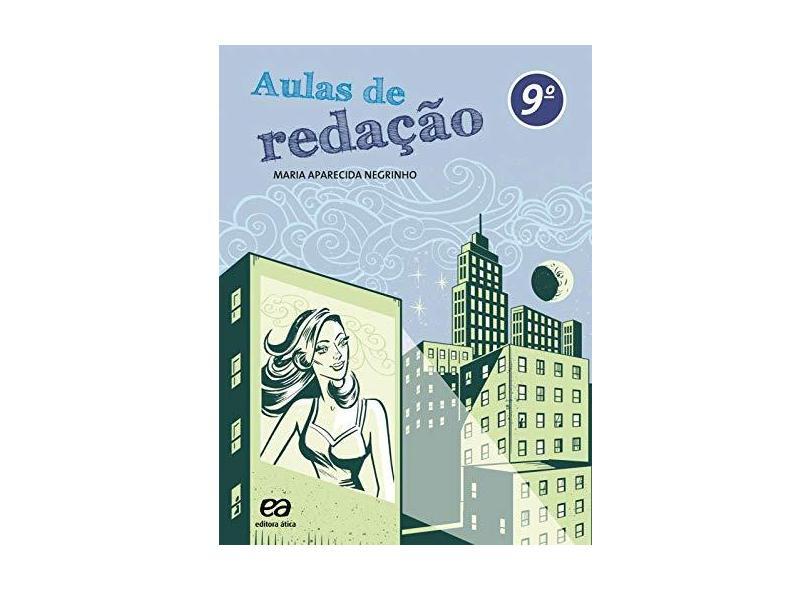 Aulas de Redação: 9º Ano - 8ª Série - Maria Aparecida Negrinho - 9788508129539