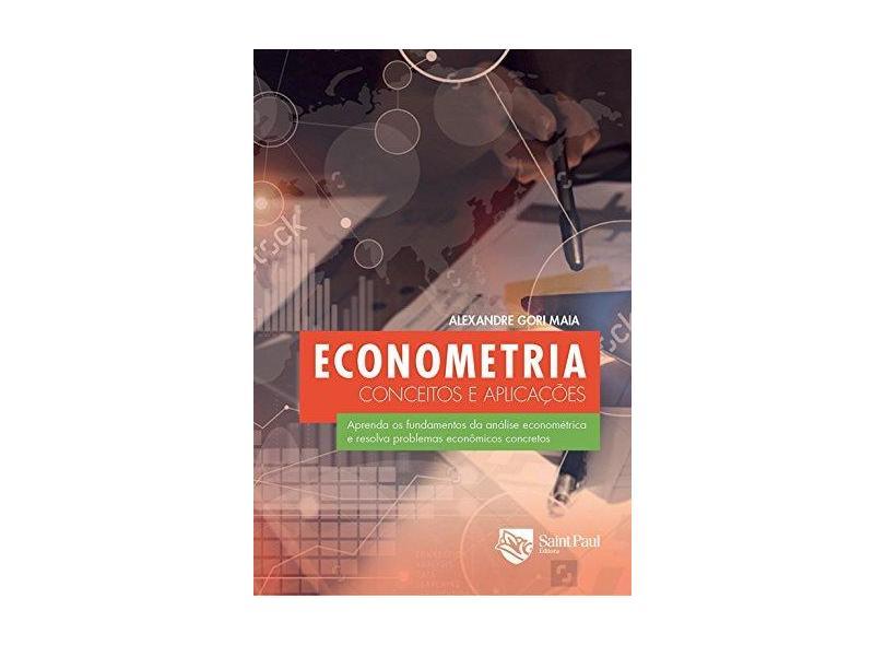 Econometria Conceitos e Aplicações - Alexandre Gori Maia - 9788580041286