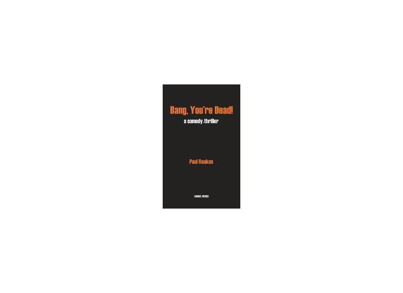 Bang, You're Dead! - Paul Reakes - 9780573120237