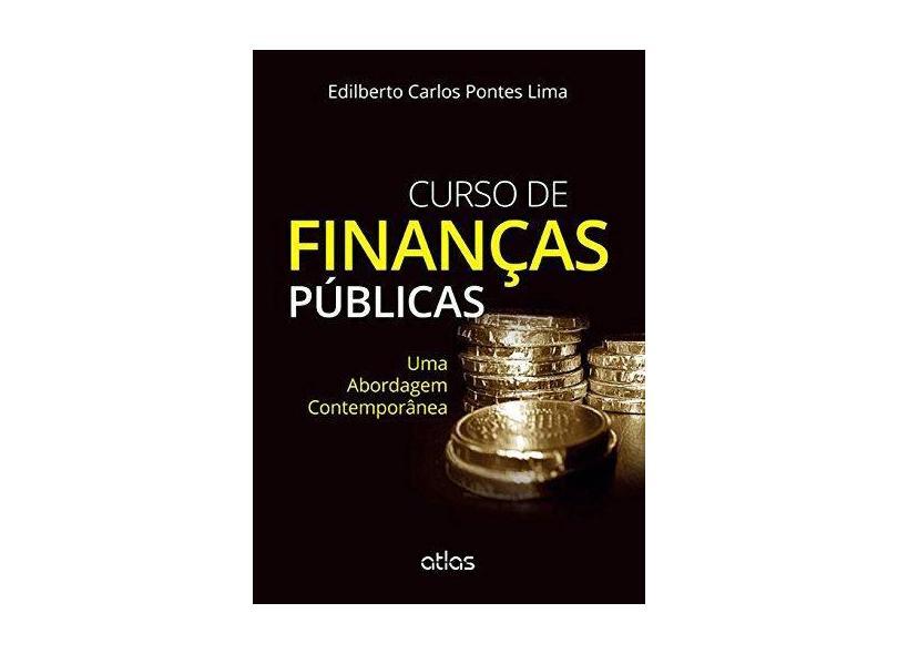 Curso de Finanças Públicas - Uma Abordagem Contemporânea - Lima, Edilberto Carlos Pontes - 9788522496907