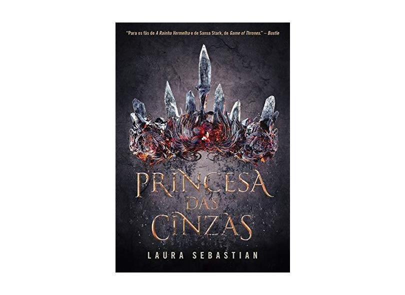 Princesa Das Cinzas - Princesa Das Cinzas 1 - Sebastian, Laura - 9788580418934
