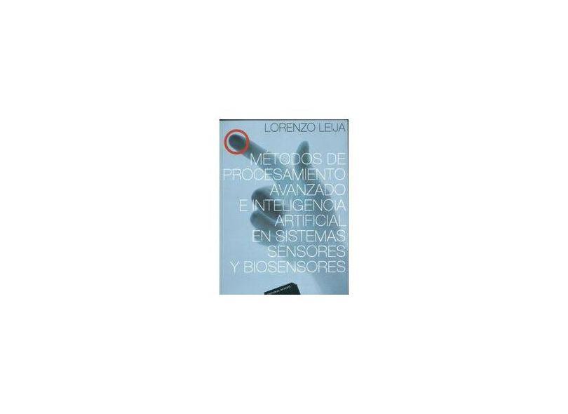 Métodos de Procesamiento Avanzado e Inteligência Artificial en Sistemas, Sensores y Biosensores - Lorenzo Leija - 9786077815013