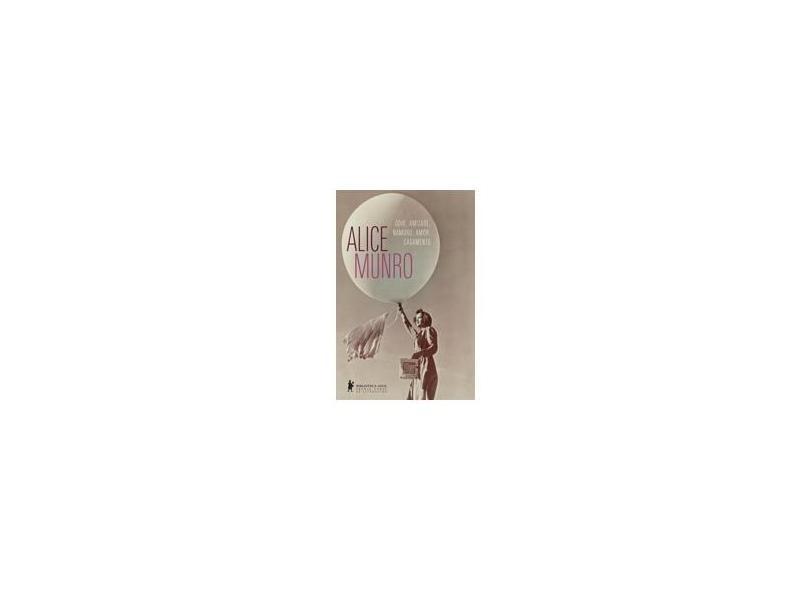 Ódio, Amizade, Namoro, Amor, Casamento - Munro, Alice - 9788525055811