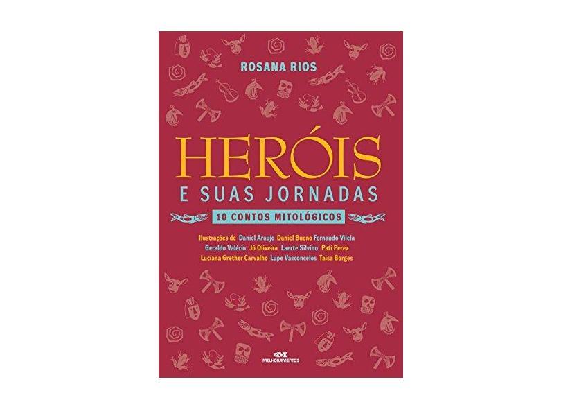 Heróis E Suas Jornadas - Rosana Rios; - 9788506079942