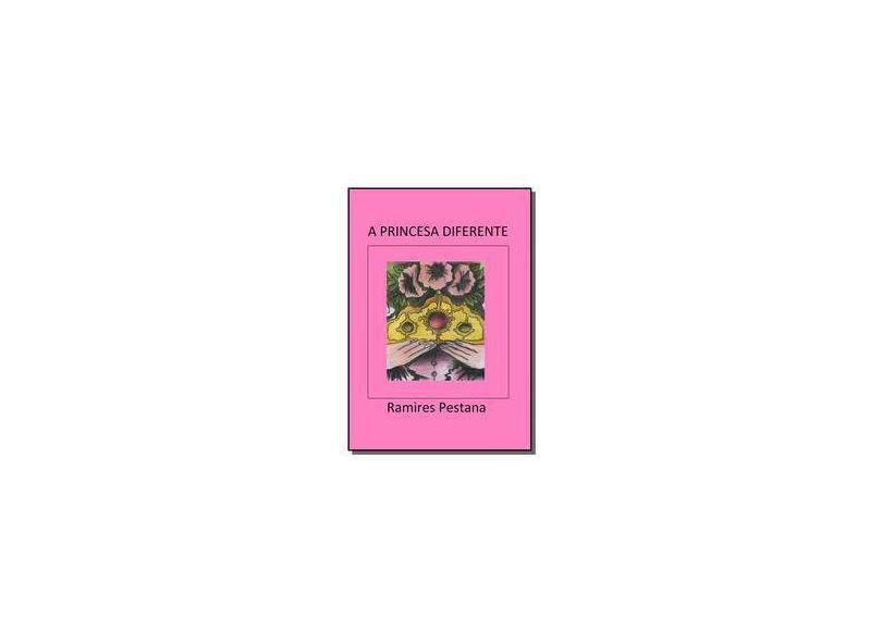 A Princesa Diferente - Ramires Pestana - 9788592332167