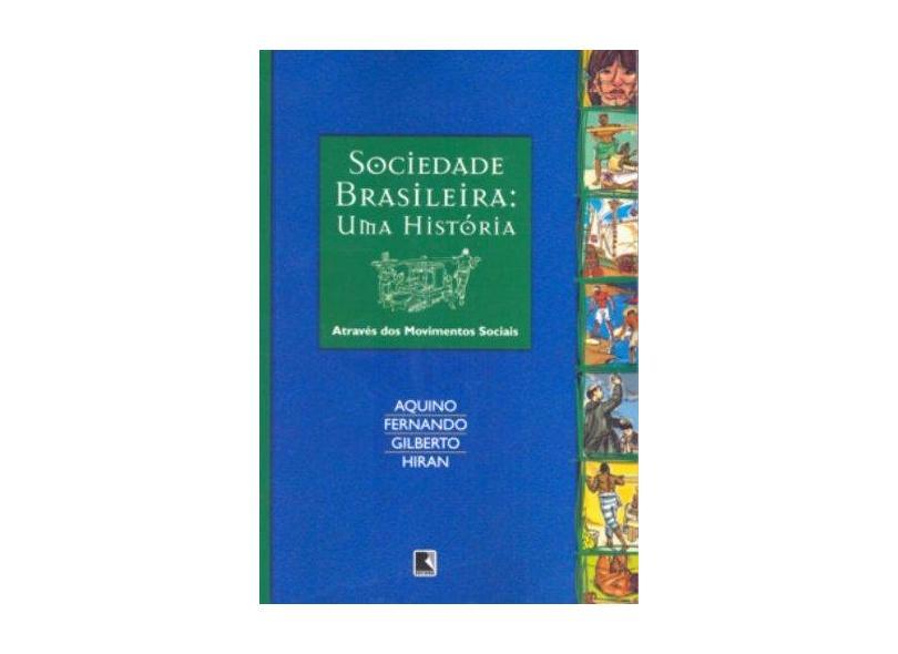 Sociedade Brasileira - Uma História - Aquino - 9788501056740
