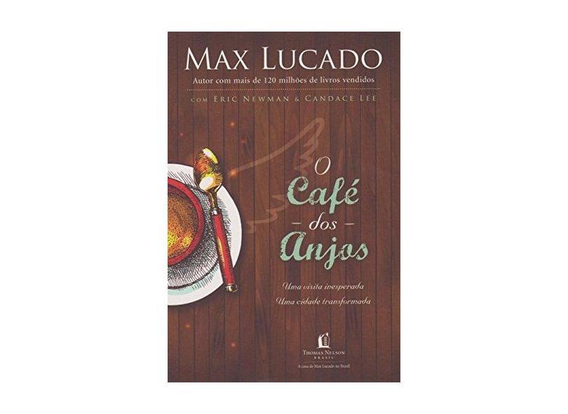 O Café Dos Anjos - Lucado, Max - 9788578607289